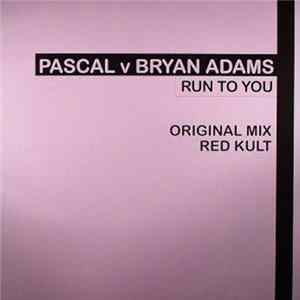 Pascal V Bryan Adams - Run To You Album