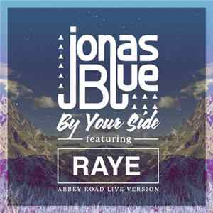 Jonas Blue Featuring RAYE - By Your Side (Abbey Road Live Version) Album