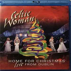Celtic Woman - Home For Christmas - Live From Dublin Album