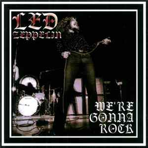Led Zeppelin - We're Gonna Rock Album