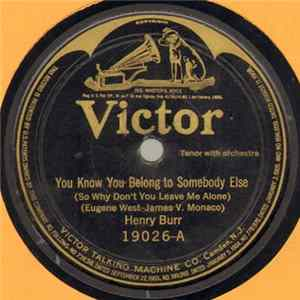 Henry Burr / Aileen Stanley - Billy Murray - You Know You Belong To Somebody Else (So Why Don't You Leave Me Alone) / When The Leaves Come Tumbling Down Album