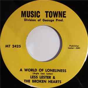 Less Lester & The Broken Hearts - A World Of Loneliness / A House Of Misery Album