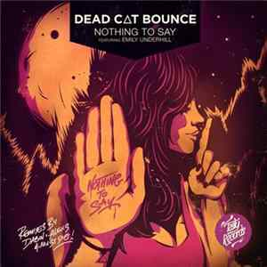 Dead C.A.T Bounce Featuring Emily Underhill - Nothing To Say Album