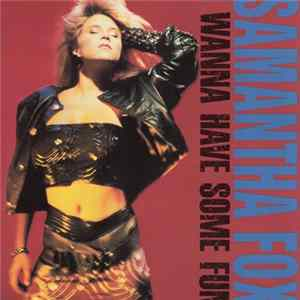 Samantha Fox - I Wanna Have Some Fun Album