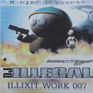 DJ Illegal - Illixit Work 007 Album