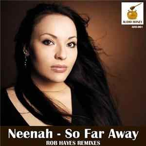 Neenah - So Far Away (Rob Hayes Remixes) Album