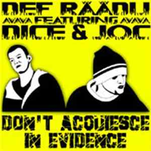 Def Räädu Featuring Dice & J.O.C. - Don't Acquiesce In Evidence Album