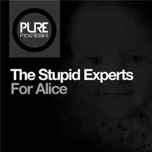 The Stupid Experts - For Alice Album