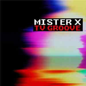 Mister X - TV Groove Album