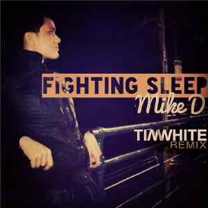 Mike D , Tim White - Fighting Sleep (Tim White Remix) Album