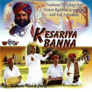 Samander Khan - Kesariya Banna - Traditional Folk Songs From Western Rajasthan Album