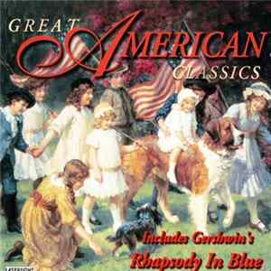 Various - Great American Classics (Includes Gershwin's Rhapsody In Blue) Album