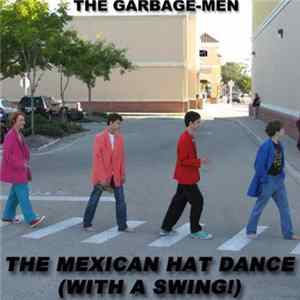 The Garbage-Men - The Mexican Hat Dance (With A Swing!) Album