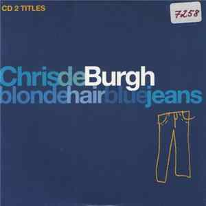 Chris de Burgh - Blonde Hair Blue Jeans Album