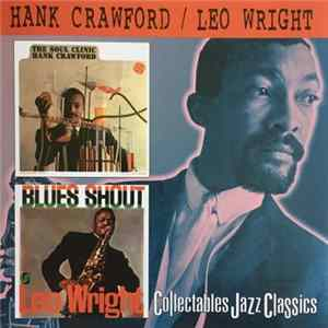 Hank Crawford / Leo Wright - The Soul Clinic / Blues Shout Album