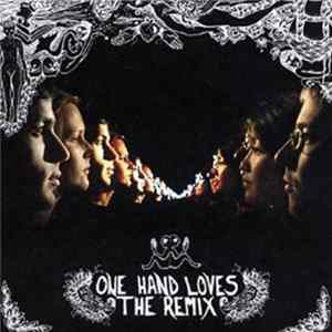 One Hand Loves The Other - One Hand Loves The Remix Album