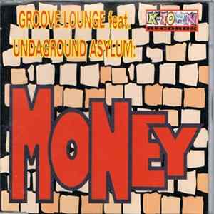 Groove Lounge feat. Undaground Asylum - Money Album
