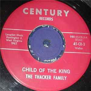 The Thacker Family - Child Of The King / The Glory Special Album