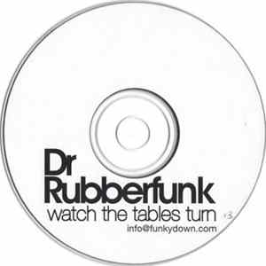Dr Rubberfunk - Watch The Tables Turn Album