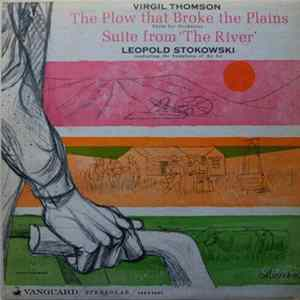 Virgil Thomson / Symphony Of The Air / Leopold Stokowski - The Plow That Broke The Plains / Suite From 'The River' Album