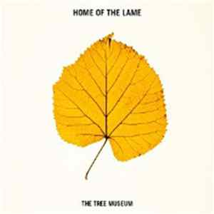 Home Of The Lame - The Tree Museum Album