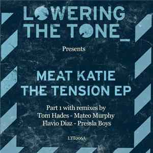 Meat Katie - The Tension EP (Remixed Pt. 1) Album