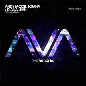 Andy Moor, Somna & Diana Leah - There Is Light Album